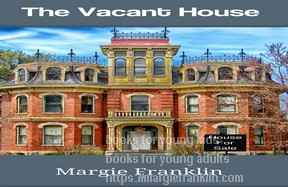 Coming Soon: The Vacant House by Margie Franklin