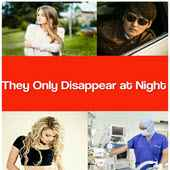 They Only Disappear at Night by Margie Franklin
